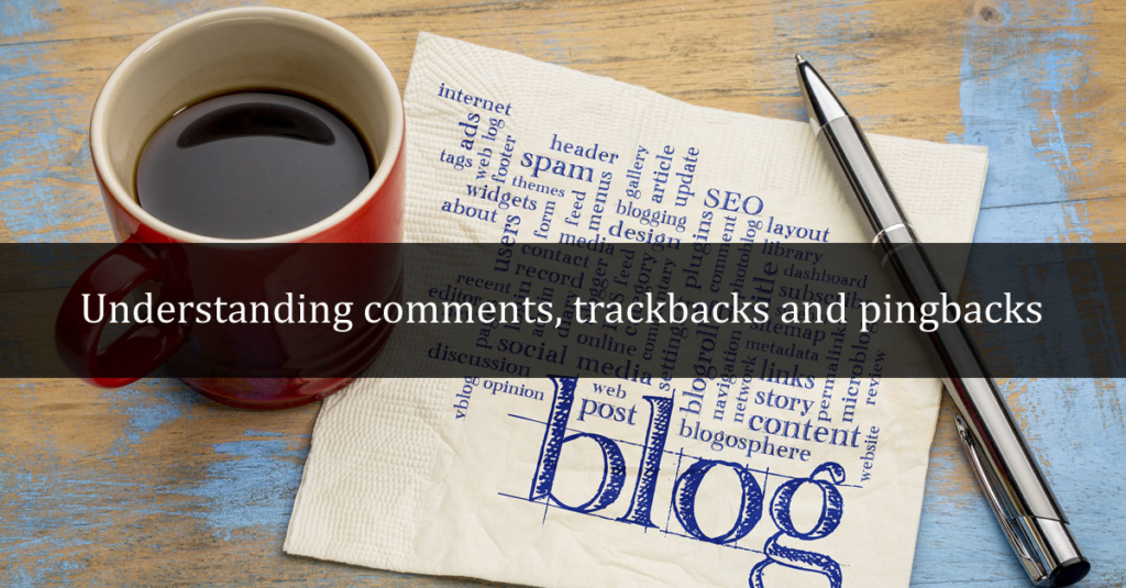 Understanding comments, trackback and pingbacks